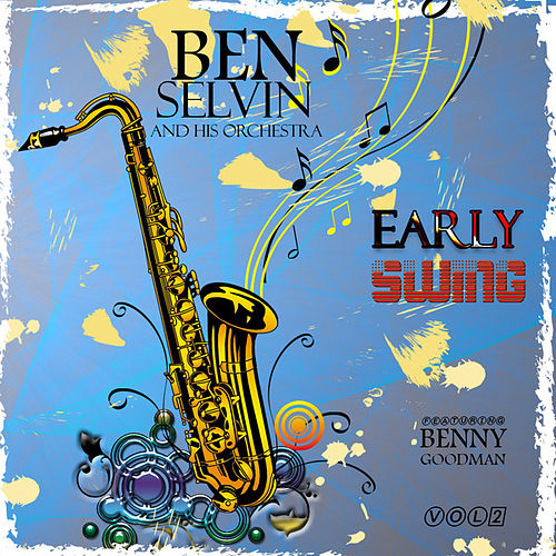 Early Swing - Ben Selvin and His Orchestra, Vol. 2 by Various Artists