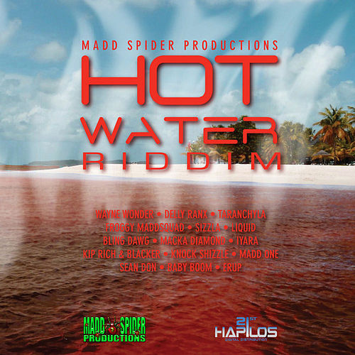 Play & Download Hot Water Riddim by Various Artists | Napster