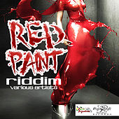 Play & Download Red Paint Riddim by Various Artists | Napster