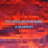 Play & Download A Moment by The Vega-Mifflin Band | Napster