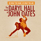 Play & Download Do What You Want, Be What You Are: The Music of Daryl Hall & John Oates by Hall & Oates | Napster