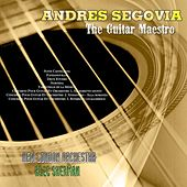 Play & Download The Guitar Maestro - Andres Segovia by Andres Segovia | Napster