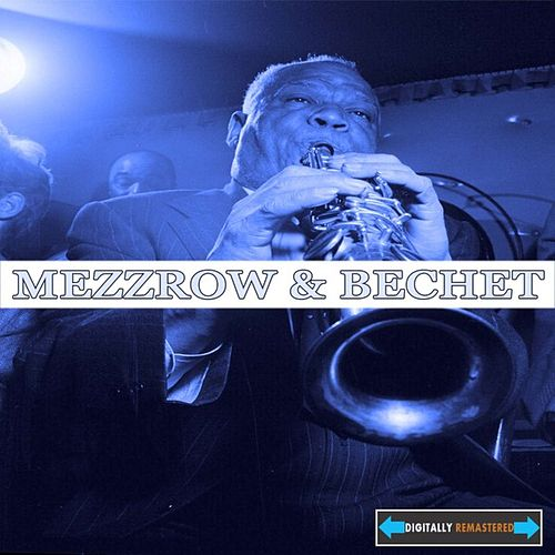 Mezzrow and Bechet Remastered by Various Artists