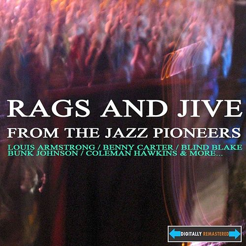 Play & Download Rags and Jive from The Jazz Pioneers by Various Artists | Napster