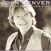 Play & Download Reflections: Songs Of Love & Life by John Denver | Napster