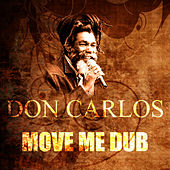 Move Me Dub by Don Carlos