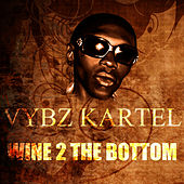 Play & Download Wine 2 The Bottom by VYBZ Kartel | Napster