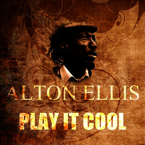 Play & Download Play It Cool by Alton Ellis | Napster
