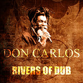 Rivers Of Dub by Don Carlos