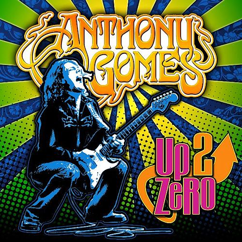 Play & Download Up 2 Zero by Anthony Gomes | Napster