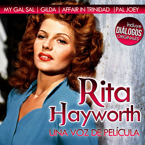 Rita Hayworth, una Voz de Película. Diálogos Originales by Rita Hayworth