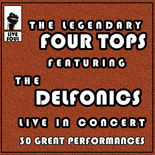 The Legendary Four Tops featuring the Delfonics: Live in Concert 30 Great Performances by Various Artists