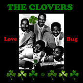 Play & Download Love Bug by The Clovers | Napster