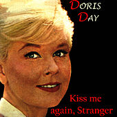 Play & Download Kiss Me Again, Stranger by Doris Day | Napster