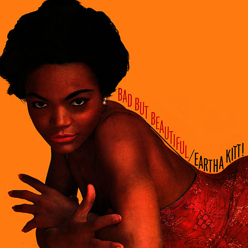 Bad But Beautiful by Eartha Kitt
