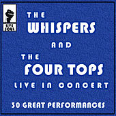 The Whispers and The Four Tops Live in Concert: 30 Great Performances by Various Artists