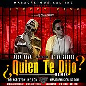 Play & Download Quien Te Dijo (REMIX) (feat. De La Ghetto) - Single by Alex Kyza | Napster
