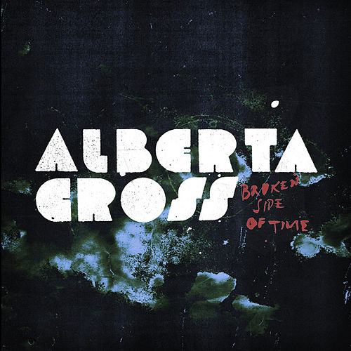 Play & Download Broken Side of Time by Alberta Cross | Napster