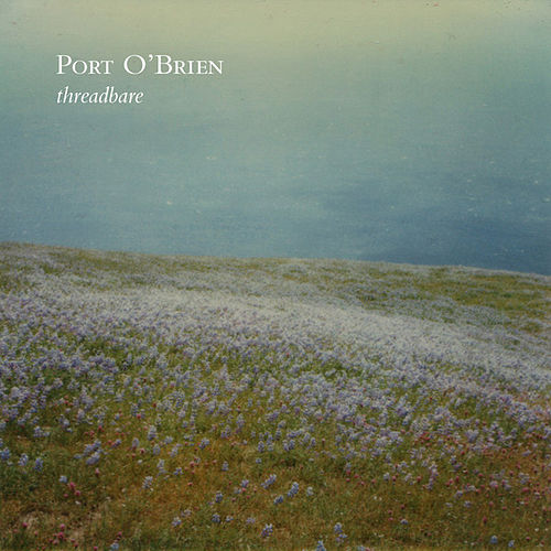 Threadbare by Port O'Brien