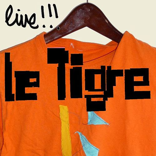 Le Tigre Live! by Le Tigre