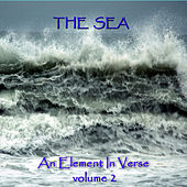 Play & Download The Sea - An Element In Verse - Volume 2 by Various Artists | Napster