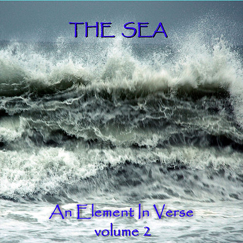 The Sea - An Element In Verse - Volume 2 by Various Artists