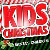 Play & Download Kids Christmas - Santa's ChildrKidz Christmas - Santa's Children by Kids Christmas Music Players | Napster