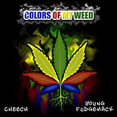 Play & Download Colors Of My Weed - Single by Cheech | Napster
