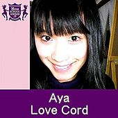 Play & Download Love Cord by Aya | Napster