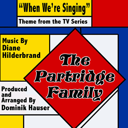 Play & Download The Partridge Family: 'When We're Singing' - Theme from the TV Series by Dominik Hauser | Napster