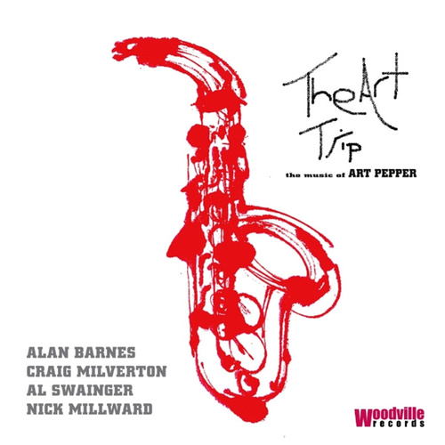 The Art Trip - The Music of Art Pepper by Alan Barnes