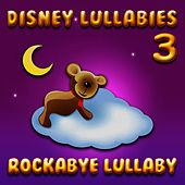 Disney Lullabies 3 by Rockabye Lullaby