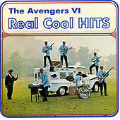 Play & Download Real Cool Hits by Avengers VI | Napster