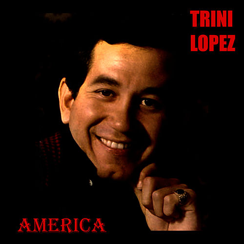 Play & Download America by Trini Lopez | Napster