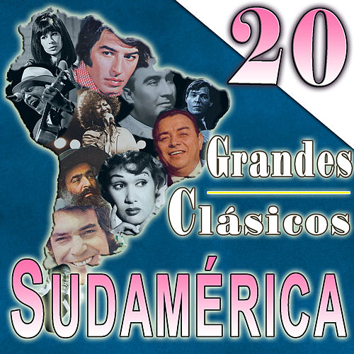 Play & Download 20 Grandes Clásicos. Sudamérica by Various Artists | Napster