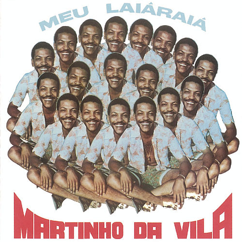 Play & Download Meu Laiá Raiá' by Martinho da Vila | Napster