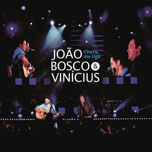 Play & Download Chora me liga by João Bosco & Vinícius | Napster