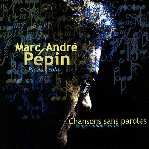 Play & Download Songs without words / Chansons sans paroles by Marc-Andre Pepin | Napster