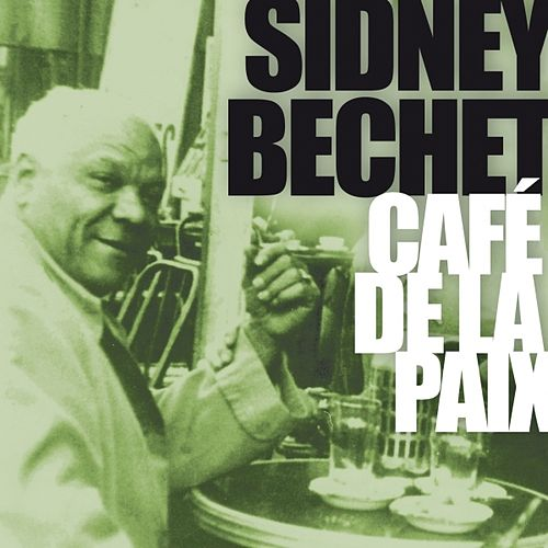 Play & Download Sidney Bechet au Café de la Paix by Various Artists | Napster