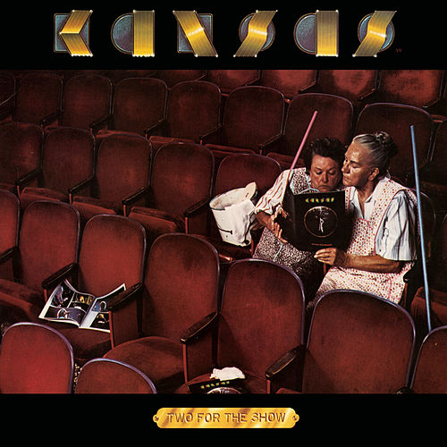 Two For The Show (30th Anniversary Edition) by Kansas