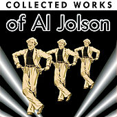 Collected Works Of Al Jolson by Al Jolson