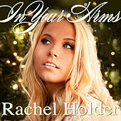 Play & Download In Your Arms (Single) by Rachel Holder | Napster
