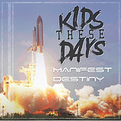 Play & Download Manifest Destiny by Kids These Days | Napster