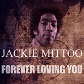 Play & Download Forever Loving You by Jackie Mittoo | Napster