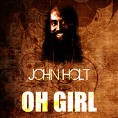 Play & Download Oh Girl by John Holt   Napster