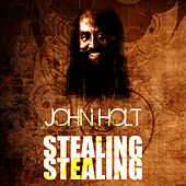 Play & Download Stealing Stealing by John Holt   Napster