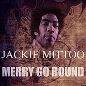 Play & Download Merry Go Round by Jackie Mittoo | Napster