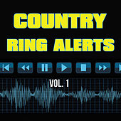 Play & Download Ring Alerts - Country, Vol. 1 by Various Artists | Napster