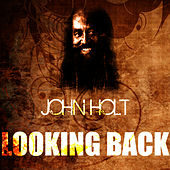 Play & Download Looking Back by John Holt   Napster