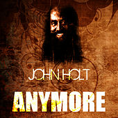 Play & Download Anymore by John Holt   Napster